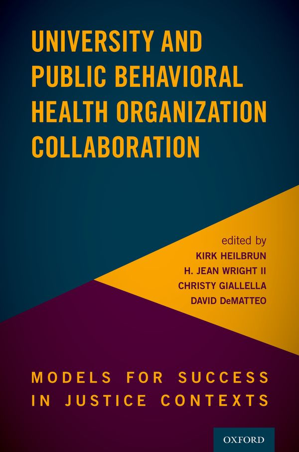 University and Public Behavioral Health Organization Collaboration in Justice Contexts: Models for Success