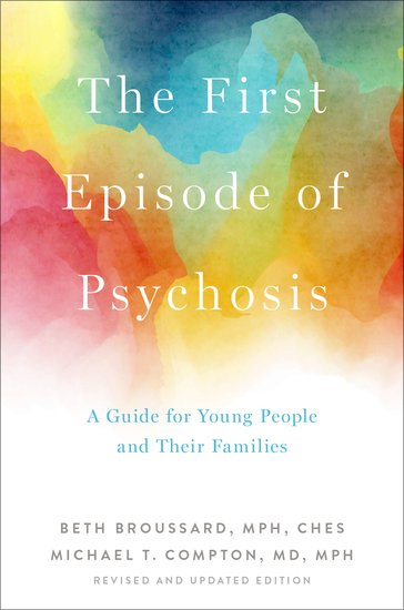 The First Episode of Psychosis: A Guide for Young People and Their Families