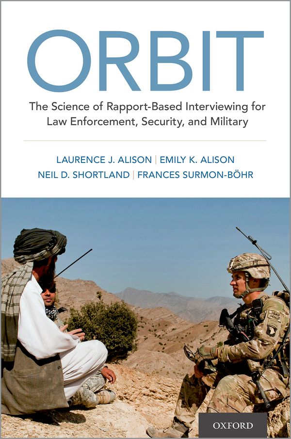 ORBIT: The Science of Rapport-Based Interviewing for Law Enforcement, Security, and Military