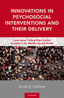 Innovations in Psychosocial Interventions and Their DeliveryLeveraging Cutting-Edge Science to Improve the World's Mental Health$