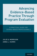Advancing Evidence-Based Practice Through Program EvaluationA Practical Guide for School-Based Professionals$
