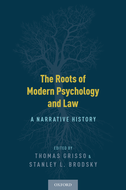The Roots of Modern Psychology and LawA Narrative History$