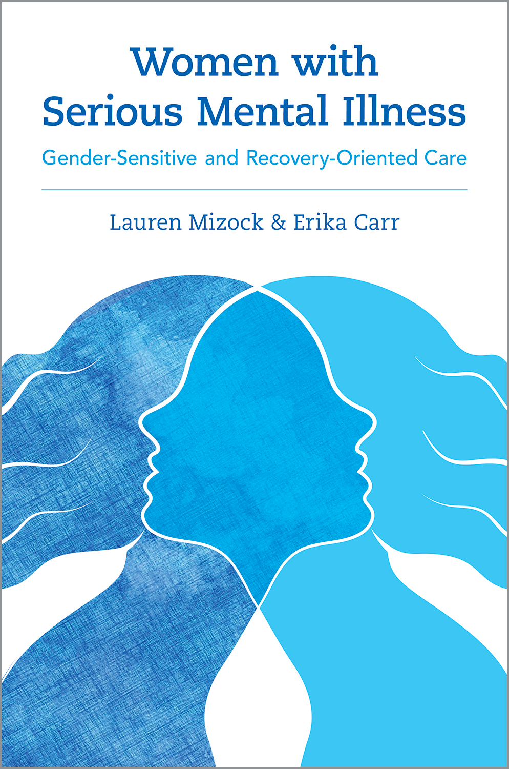 Women with Serious Mental IllnessGender-Sensitive and Recovery-Oriented Care$