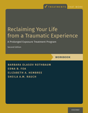 Reclaiming Your Life from a Traumatic ExperienceA Prolonged Exposure Treatment Program - Workbook