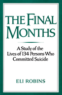 The Final MonthsA Study of the Lives of 134 Persons Who Committed Suicide