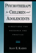 Psychotherapy for Children and AdolescentsDirections for Research and Practice$
