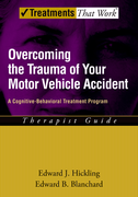 Overcoming the Trauma of Your Motor Vehicle AccidentA Cognitive-Behavioral Treatment Program, Therapist Guide