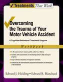 Overcoming the Trauma of Your Motor Vehicle AccidentA Cognitive Behavioral Treatment Program, Workbook$