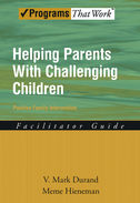 Helping Parents With Challenging ChildrenPositive Family Intervention: Facilitator Guide