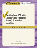 Treating Your OCD with Exposure and Response (Ritual) Prevention TherapyWorkbook