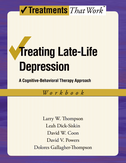 Treating Late Life DepressionA Cognitive-Behavioral Therapy Approach, Workbook