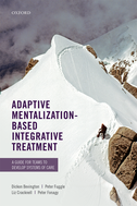 Adaptive Mentalization-Based Integrative TreatmentA Guide for Teams to Develop Systems of Care$