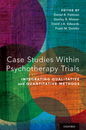 Case Studies Within Psychotherapy TrialsIntegrating Qualitative and Quantitative Methods$