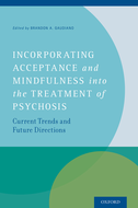An Introduction to Mindfulness and Acceptance Therapies for Psychosis